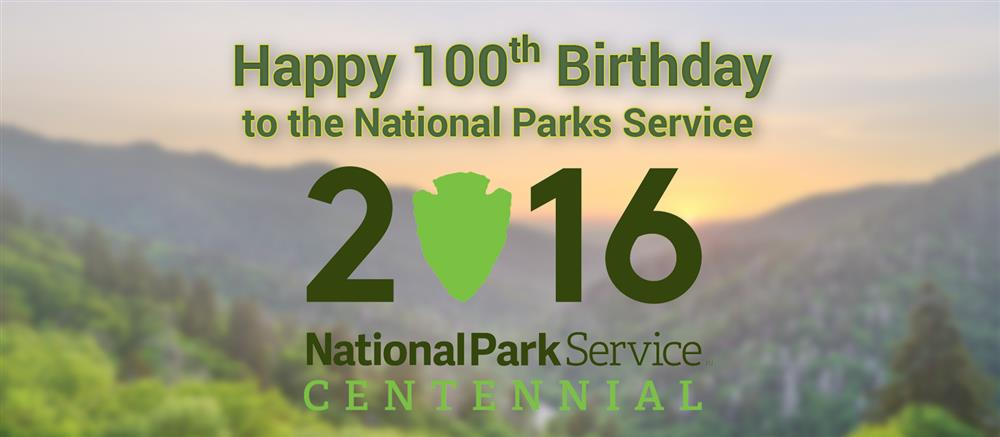 National Park Service 100 Year Birthday